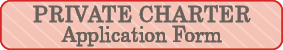 Private Charter Application Form